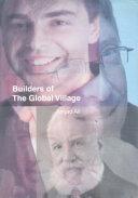 Builders of the Global Village