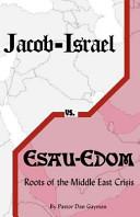 Jacob Israel Vs  Esau Edom