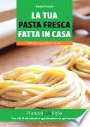 La tua pasta fresca fatta in casa