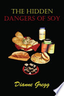 The Hidden Dangers of Soy