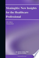 Meningitis New Insights For The Healthcare Professional 2011 Edition
