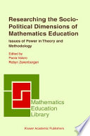 Researching The Socio Political Dimensions Of Mathematics Education book