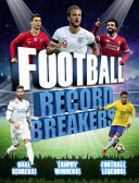 Football Record Breakers : the record breakers of serie a, the bundesliga...