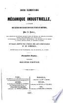 Cours Élémentaire de Mécanique Industrielle, À L'usage Des Élèves Des Écoles Royales D'arts Et Métiers