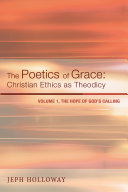 The Poetics of Grace: Christian Ethics as Theodicy