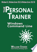 Windows Command Line  The Personal Trainer for Windows 8 1 Windows Server 2012 and Windows Server 2012 R2