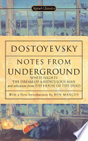 Notes from Underground  White Nights  The Dream of a Ridiculous Man  and Selections from The House of the Dead