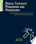 Digital Forensics Processing and Procedures