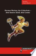 Hermes-Merkur, der Götterbote - dein inneres Kind, dein Genius