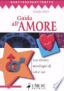 Guida all amore  120 ritratti astrologici di Lei e Lui