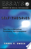 Self-theories: Their Role in Motivation, Personality, and Development