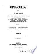 Opusculos: Controversias e estudos históricos, t. 2-3