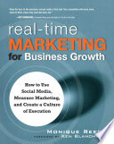 Real-Time Marketing for Business Growth How to Use Social Media, Measure Marketing, and Create a Culture of Execution,