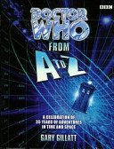 Doctor Who from A to Z Guide To The Doctor Who Universe With