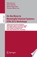 On the Move to Meaningful Internet Systems  OTM 2012 Workshops