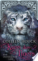 Kuss des Tigers   Eine unsterbliche Liebe