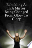 download ebook beholding as in a mirror being changed from glory to glory pdf epub