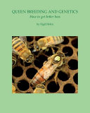 Queen Breeding and Genetics: How to Get Better Bees