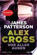 Vor aller Augen   Alex Cross 9