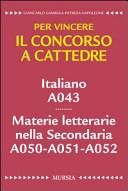 Italiano A043  Materie letterarie nella secondaria A050  A051  A052  Per vincere il concorso a cattedre