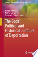 The Social  Political and Historical Contours of Deportation