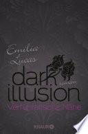 Dark Illusion     Verf  hrerische N  he