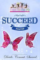 Free to Be Me Journal  Succeed