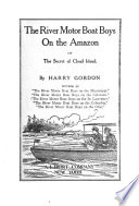 The River Motor Boat Boys on the Amazon  Or  The Secret of Cloud Island