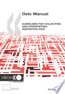 The Measurement of Scientific and Technological Activities Oslo Manual Guidelines for Collecting and Interpreting Innovation Data  3rd Edition