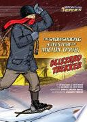 The Snowshoeing Adventure of Milton Daub  Blizzard Trekker