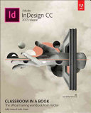 Adobe Indesign CC Classroom in a Book  2017 Release