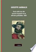 Giuseppe Garibaldi  Storia della sua vita narrata al popolo da un ufficiale garibaldino 1883