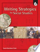 Writing Strategies for Social Studies And Activities With Classroom Examples Across Multiple
