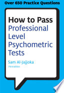 How to pass professional level psychometric tests [electronic resource] : challenging practice questions for graduate and professional recruitment / S