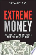 Extreme Money : as vast fortunes are generated by individuals...