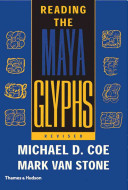 Reading The Maya Glyphs : knowledge ofthis ancient civilization, and...