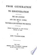 From Generation To Regeneration The Sex Question And The Money Power And The Tree Of Life Between Two Thieves