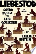 Liebestod  Opera Buffa with Leib Goldkorn