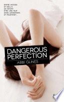 Dangerous Perfection