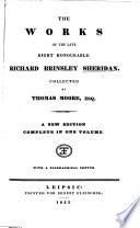 The Works of the Late Right Honourable Richard Brinsley Sheridan, Collected by Thomas Moore ... A New Edition ... With a Biographical Sketch