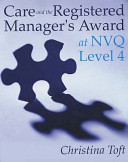 Care and the Registered Manager s Award at NVQ Level 4