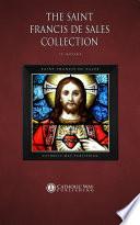 The Saint Francis de Sales Collection [16 Books] Francis De Sales Catholic Way Publishing