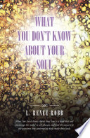 What You Don T Know About Your Soul