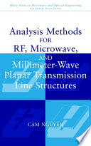 Analysis Methods For Rf Microwave And Millimeter Wave Planar Transmission Line Structures book