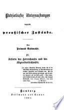 Patriotische Untersuchungen bezüglich preußischer Zustände