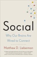 Social : renowned psychologist matthew lieberman explores groundbreaking research...