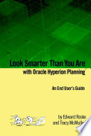 Look Smarter Than You Are with Oracle Hyperion Planning  An End User s Guide