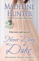 Never Deny A Duke : sole remaining bachelor of the three self-proclaimed...