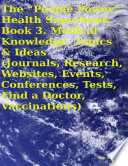 The    People Power    Health Superbook  Book 3  Medical Knowledge  Topics   Ideas  Journals  Research  Websites  Events  Conferences  Tests  Find a Doctor  Vaccinations