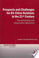 Prospects and Challenges for EU China Relations in the 21st Century